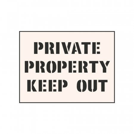 PRIVATE PROPERTY KEEP OUT - Tough Reusable Industrial Stencil