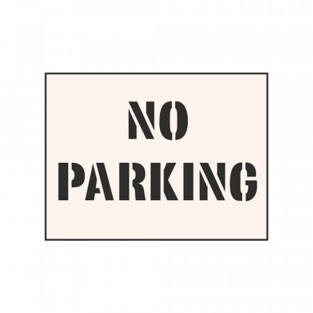 NO PARKING - Tough Reusable Industrial Stencil