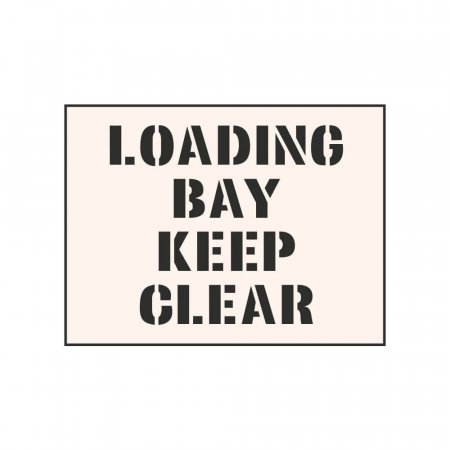 LOADING BAY KEEP CLEAR - Tough Reusable Industrial Stencil