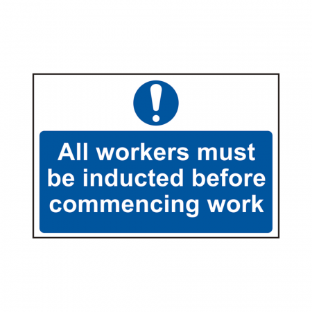 All workers must be inducted before commencing work sign