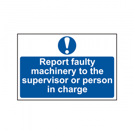 Report Fault Machinery To The Supervisor or Person In Charge Signs