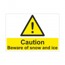 Caution Beware Of Snow And Ice Sign
