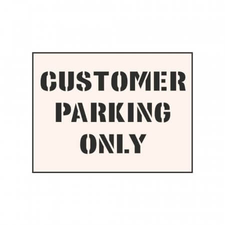 CUSTOMER PARKING ONLY - Tough Reusable Industrial Stencil